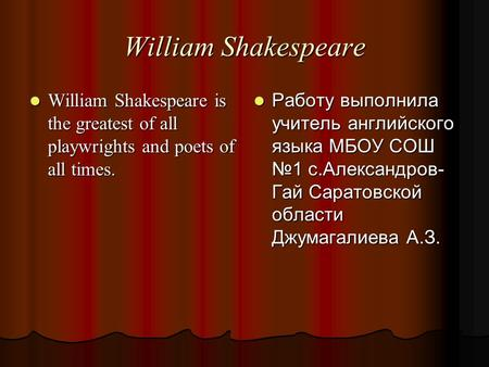 William Shakespeare William Shakespeare is the greatest of all playwrights and poets of all times. William Shakespeare is the greatest of all playwrights.