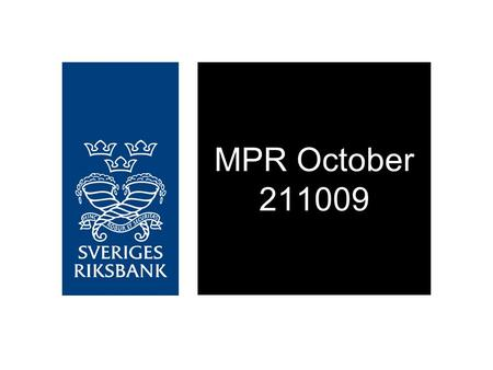 MPR October 211009. Figure 1.1. Repo rate Per cent, quarterly averages Source: The Riksbank Note. Broken lines represent the Riksbank's forecast.