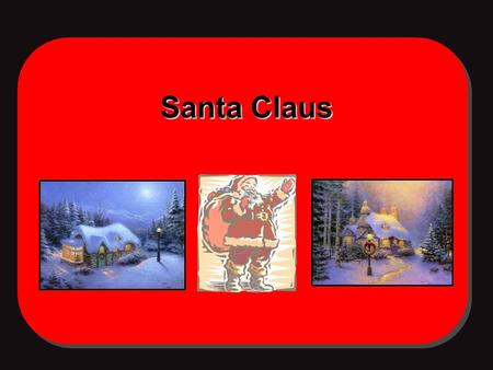 Santa Claus. Question 1.Why does Santa wear red clothes? 2.Why does Santa live near North pole?