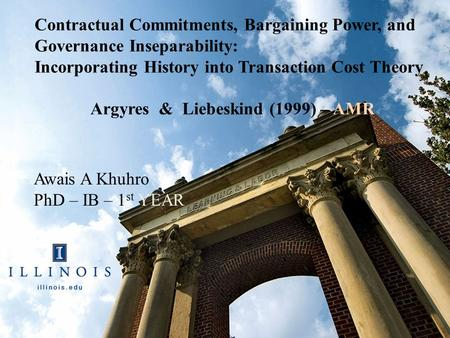 Contractual Commitments, Bargaining Power, and Governance Inseparability: Incorporating History into Transaction Cost Theory Argyres & Liebeskind (1999)
