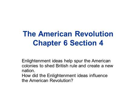 The American Revolution Chapter 6 Section 4