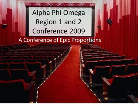 Alpha Phi Omega Region 1 and 2 Conference 2009 A Conference of Epic Proportions.