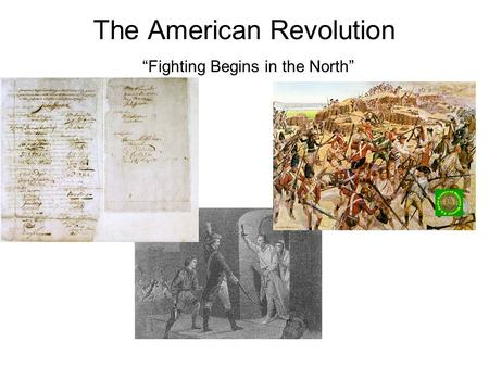 "The American Revolution ""Fighting Begins in the North"""