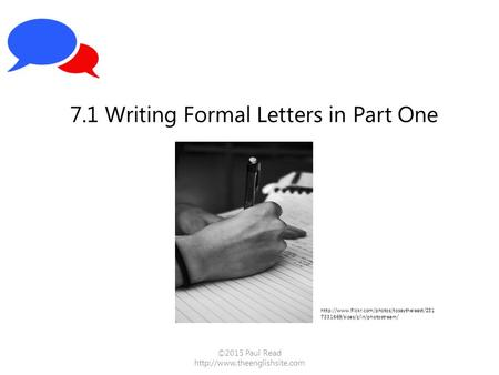 ©2015 Paul Read  7.1 Writing Formal Letters in Part One  7331669/sizes/z/in/photostream/