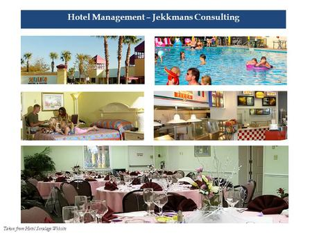Hotel Management – Jekkmans Consulting Taken from Hotel Seralago Website.