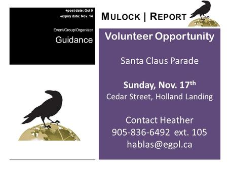 Volunteer Opportunity Santa Claus Parade Sunday, Nov. 17 th Cedar Street, Holland Landing Contact Heather 905-836-6492 ext. 105 M ULOCK.