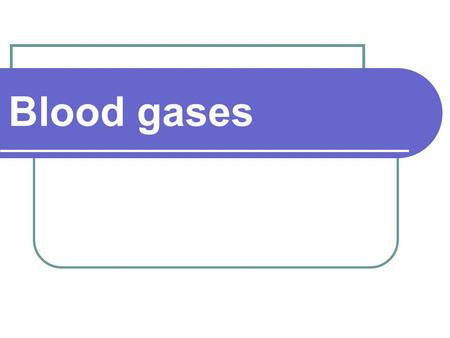 Blood gases. Respiration the total process of delivering oxygen to the cells and carrying away the byproduct of metabolism, carbon dioxide. includes gas.