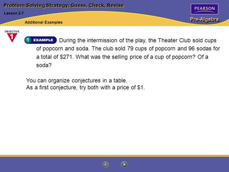 Pre-Algebra During the intermission of the play, the Theater Club sold cups of popcorn and soda. The club sold 79 cups of popcorn and 96 sodas for a total.