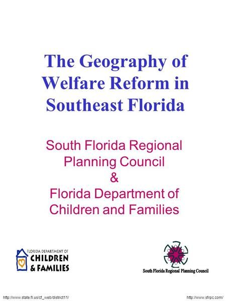 The Geography of Welfare Reform in Southeast Florida South Florida Regional Planning Council.