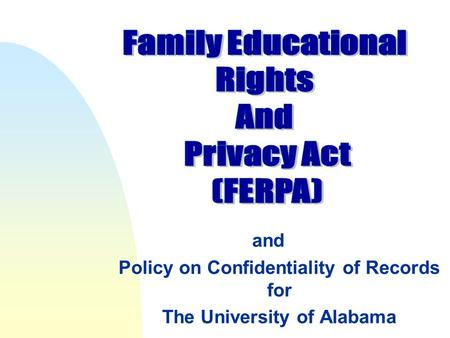 And Policy on Confidentiality of Records for The University of Alabama.