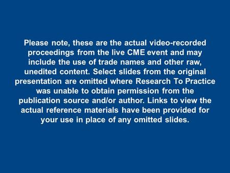 Please note, these are the actual video-recorded proceedings from the live CME event and may include the use of trade names and other raw, unedited content.