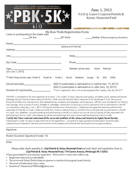 5K Run/Walk Registration Form June 1, 2013 Lance Corporal Patrick B. Kenny Memorial Field I plan on participating in the (check one): _____5K Run_____5K.