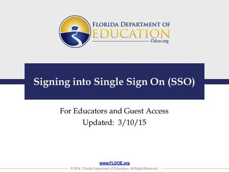 Www.FLDOE.org © 2014, Florida Department of Education. All Rights Reserved. www.FLDOE.org © 2014, Florida Department of Education. All Rights Reserved.