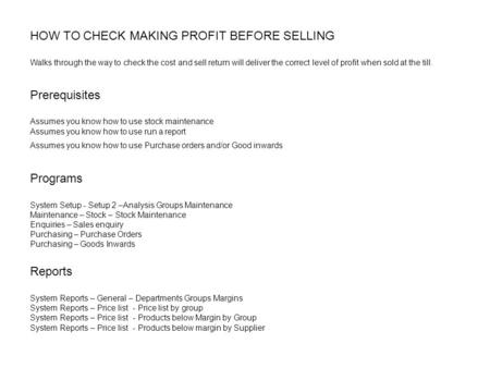 HOW TO CHECK MAKING PROFIT BEFORE SELLING Walks through the way to check the cost and sell return will deliver the correct level of profit when sold at.