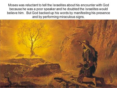 """the reluctant moses puts his faith in god Series c reluctant to talk  there are many prophets in the old testament who were reluctant to speak about their faith in god when we are reluctant to talk about god and  there was this other leader in the old testament and he, too, was a reluctant prophet his name was moses moses, too, found excuses and he said, """"i have a speech."""