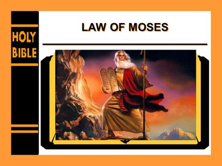 LAW OF MOSES 2 CHRONICLES 25:4 Text. Law of Moses - Tabernacle  Did God live in a tent?  1 Kings 8:27  Acts 17:24  Exodus 40:34-38  John 1:14  Exodus.