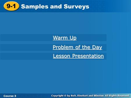 9-1 Samples and Surveys Warm Up Problem of the Day Lesson Presentation