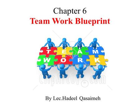 Chapter 6 Team Work Blueprint By Lec.Hadeel Qasaimeh.