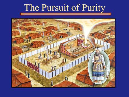 The Pursuit of Purity. Exodus 30:17–21 The Bronze Washbasin Holiness, Purity, & Service.