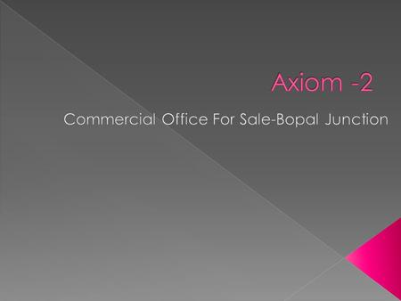  Axiom 2 a Precious project with a precious returns on your investment on 200ft wide S.P Ring Road - optimally close to the urban heavens of Developed.
