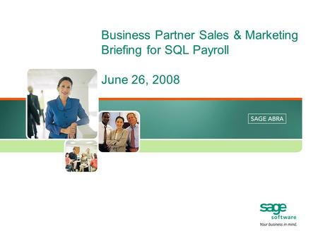 Business Partner Sales & Marketing Briefing for SQL Payroll June 26, 2008.