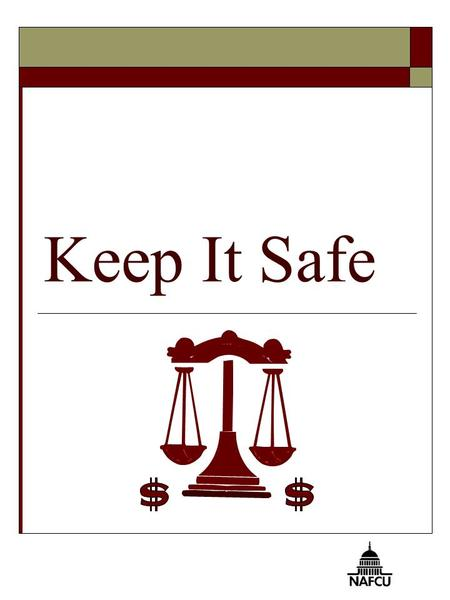 Keep It Safe. 2 You Will Know  The laws that protect your rights as a consumer of financial products and services  Ways to avoid scams  Ways to protect.