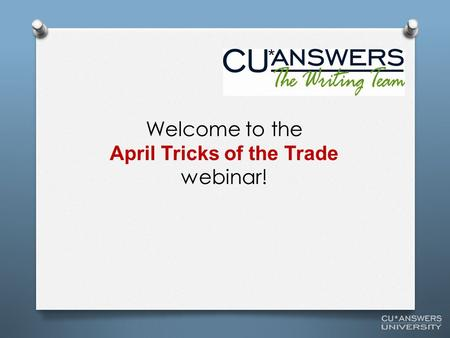 Welcome to the April Tricks of the Trade webinar!.