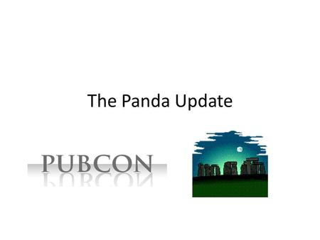 The Panda Update. Who Am I? Co-author of The Art of SEO President of Stone Temple Consulting 20+ person SEO and PPC firm Trainer for Instant E-Training.