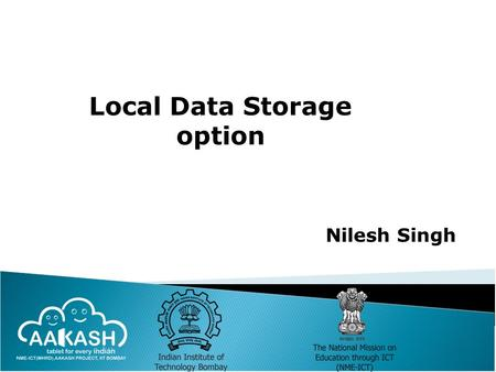 Nilesh Singh Local Data Storage option. 2 1. Android provides several options for you to save persistent application data. - Shared preferences - Creation.
