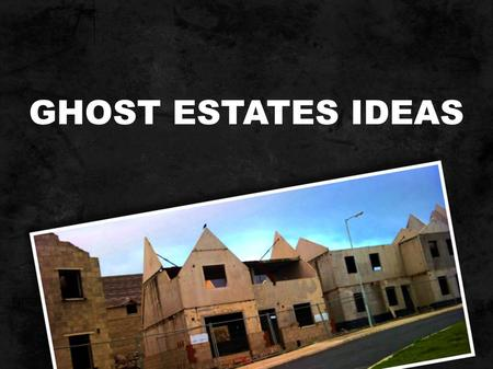 "GHOST ESTATES IDEAS. A Ruby on Rails 3 web application provides a solution to the lack of ideas of what to do with the ""ghost"" estates in Ireland. The."