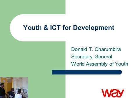 ict and youth development In this report, efem nkanga writes on the role information communications technology (ict) is playing in ensuring the development of youths globally and looks at efforts by stakeholders in nigeria.