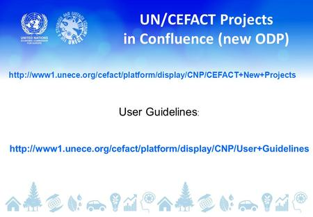 UN/CEFACT Projects in Confluence (new ODP)  User Guidelines :