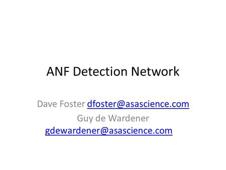 ANF Detection Network Dave Foster Guy de Wardener