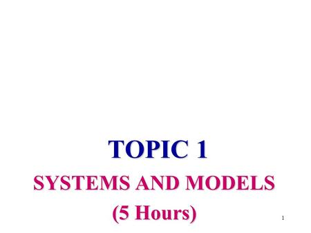 TOPIC 1 SYSTEMS AND MODELS (5 Hours) 1 IB Material Calculations TOK Link ICT Link 2.