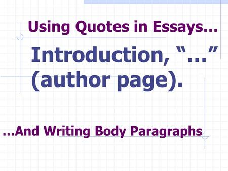 Using Quotes in Essays…