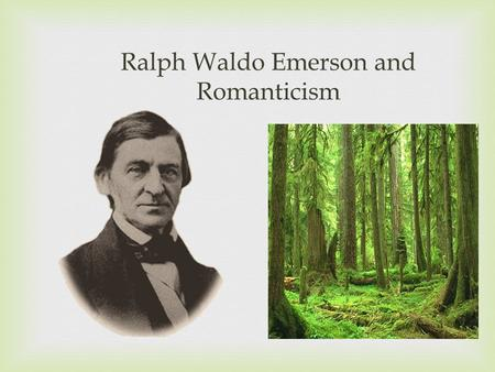 A biography and life work of ralph w emerson an american transcendentalist and a poet
