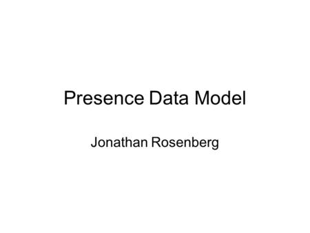 Presence Data Model Jonathan Rosenberg. Changes in -02 Split out data and processing models Allow multiple devices, services, person with same URI/device.