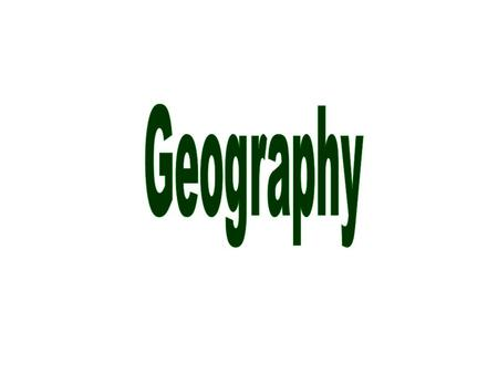 Geography Geography: the study of the natural fe atures of the earth's surface, including topography, climate, soil, vegetation, etc; and, human beings.
