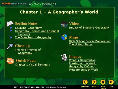 Chapter 1 – A Geographer's World Section Notes Studying Geography Geography Themes and Essential Elements The Branches of Geography Video Impact of Studying.