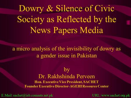 Dowry & Silence of Civic Society as Reflected by the News Papers Media a micro analysis of the invisibility of dowry as a gender issue in Pakistan by.