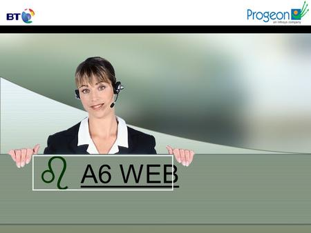 B A6 WEB. b PURPOSE.. This presentation will take you through various pages included on A6 web, serially with every possible detail included in the individual.