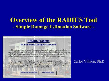 Overview of the RADIUS Tool - Simple Damage Estimation Software - Carlos Villacis, Ph.D.