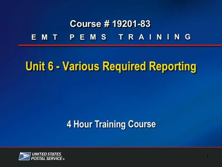 Course # 19201-83 1 Unit 6 - Various Required Reporting.