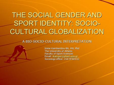 THE SOCIAL GENDER AND SPORT IDENTITY: SOCIO-CULTURAL GLOBALIZATION