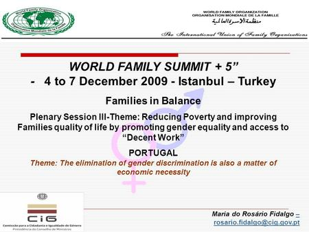 "WORLD FAMILY SUMMIT + 5"" - 4 to 7 December 2009 - Istanbul – Turkey Families in Balance Plenary Session III-Theme: Reducing Poverty and improving Families."