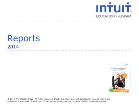 People © 2013 The Sleeter Group All rights reserved. Intuit, the Intuit logo and QuickBooks, among others, are registered trademarks of Intuit Inc. Other.