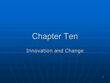 Chapter Ten Innovation and Change.