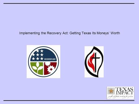 Implementing the Recovery Act: Getting Texas Its Moneys' Worth.