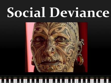Social Deviance. Definition Individuals do not always internalize every norm of a society There are always individuals who break rules of their society.