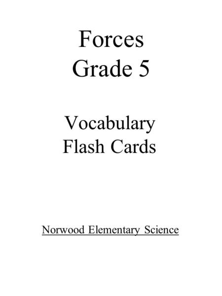 Vocabulary Flash Cards Forces Grade 5 Norwood Elementary Science.